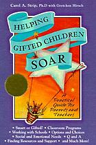 Helping gifted children soar : a practical guide for parents and teachers
