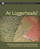 At loggerheads? : agricultural expansion, poverty reduction, and environment in the tropical forests
