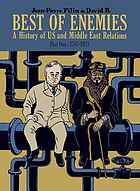 Best of enemies : a history of US and Middle East relations. Part 1, 1783-1953