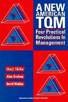 A new American TQM : four practical revolutions in management