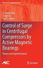 Control of surge in centrifugal compressors by active magnetic bearings : theory and implementation