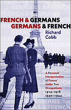 French and Germans, Germans and French : a personal interpretation of France under two occupations 1914-1918/1940-1944
