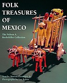 Folk treasures of Mexico : the Nelson A. Rockefeller Collection in the San Antonio Museum of Art and the Mexican Museum, San Francisco