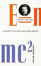 E=mcp2s : a biography of the world's most famous equation.