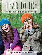 Head to toe : kids' knit accessories