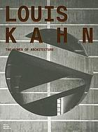Louis Kahn : the power of architecture