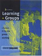 Learn in groups : a handbook for improving group working