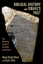 Biblical history and Israel's past : the changing study of the Bible and history