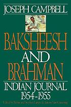 Baksheesh and Brahman : Indian journal, 1954-1955