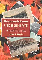 Postcards from Vermont : a social history, 1905-1945