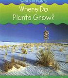 Where do plants grow?