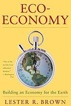 Eco-economy : building an economy for the earth