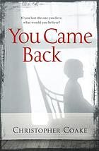 You came back : a novel