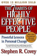 The 7 habits of highly effective people : restoring the character ethic