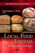 Local food systems : background and issues