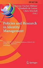 Policies and research in identity management : third IFIP WG 11.6 Working Conference, IDMAN 2013, London, UK, April 8-9, 2013. Proceedings