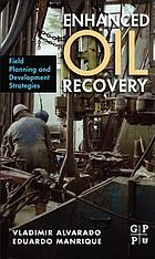Enhanced oil recovery : field planning and development strategies