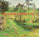 William J. Forsyth : the life and work of an Indiana artist