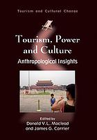 Tourism, power, and culture : anthropological insights