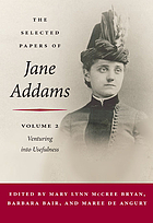 The selected papers of Jane Addams. Vol. 2, Venturing into usefulness