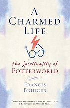 A charmed life : the spirituality of Potterworld