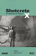Shotcrete for underground support X : 10th International Conference, September 12-16, 2006, Whistler, British Columbia, Canada