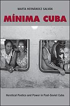 Minima Cuba : heretical poetics and power in post-Soviet Cuba