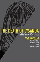 The death of Lysanda : two novellas