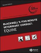 Blackwell's five-minute veterinary consult : equine