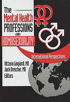 Mental health professions and homosexuality : international perspectives
