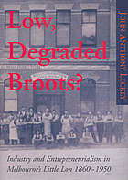 Low, degraded broots? : industry and entrepreneurialism in Melbourne's Little Lon, 1860-1950