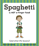 Spaghetti is not a finger food : (and other life lessons)