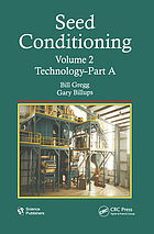 Seed Conditioning, Volume 2 : Technology--Parts A & B.