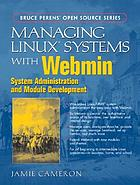 Managing Linux systems with Webmin : system administration and module development