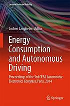 Energy consumption and autonomous driving : proceedings of the 3rd CESA Automotive Electronics Congress, Paris, 2014