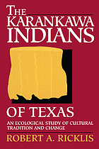 The Karankawa Indians of Texas : an ecological study of cultural tradition and change