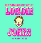 The unexpurgated tale of Lordie Jones : a modern retelling of an obscure Caribbean folktale