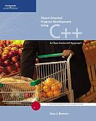 Object-oriented program development using C++ : a class-centered approach