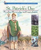 St. Patrick's Day : parades, shamrocks, and leprechauns