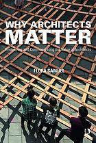 Why architects matter : evidencing and communicating the value of architects