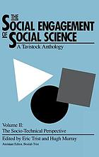 The social engagement of social science : a Tavistock anthology. Volume II, The socio-technical perspective