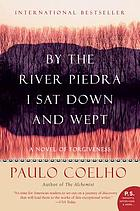 By the River Piedra I sat down and wept : a novel of foregiveness