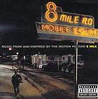 Music from and inspired by the motion picture 8 mile.