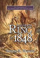 Wagner's Ring in 1848 : new translations of the Nibelung myth and Siegfried's death