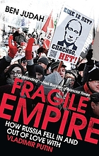 Fragile empire : how Russia fell in and out of love with Vladimir Putin