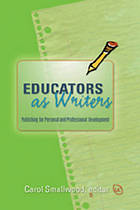 Educators as writers : publishing for personal and professional development