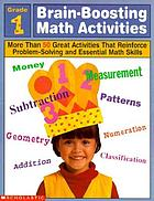 Brain-boosting math activities : more than 50 great activities that reinforce problem solving and essential math skills