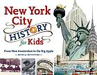 New York City history for kids : from New Amsterdam to the Big Apple, with 21 activities