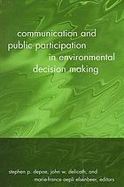 Communication and public participation in environmental decision making.