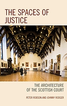 The spaces of justice : the architecture of the Scottish court